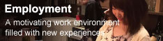 Employment A motivating work environment filled with new experiences